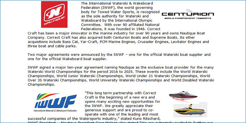 Major agreements with both Nautique Boat Company Inc. and Centurion Boats
